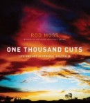 One Thousand Cuts by Rod Moss